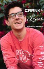 Crank'n Love | CrankGameplays Fanfic by stgitsjupi