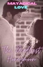 The Deadliest Honeymoon 😈 by soulful_scribbler