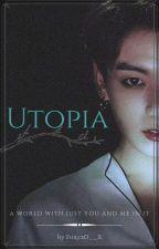 Utopia ||  JJK Fanfic by tae1995subin
