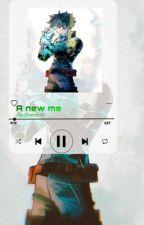 A new me  by namtiddies332