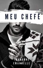 MEU CHEFE by thegirl_94