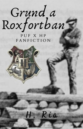 Grund a Roxfortban I  PUF x HP fanfiction I
