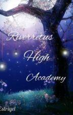 Riverretus High Academy by Estriyel