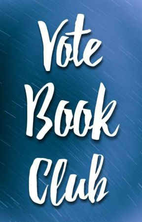 VOTE BOOKCLUB (OPEN and ACTIVE) by all_is_well---