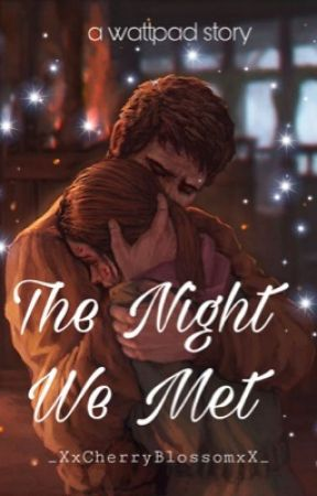 The Night We Met (on hold) by _XxCherryBlossomxX_