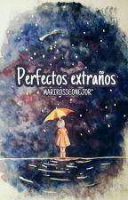 Perfectos extraños by MARIROSSCONEJOR