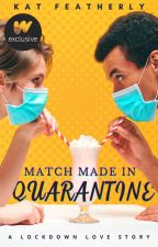 Match Made in Quarantine by katfeatherly