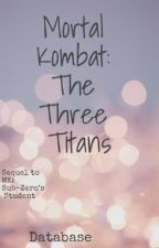 Mortal Kombat: The Three Titans by -DataBase-