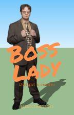 Boss Lady (Dwight x reader) by medicinecat13