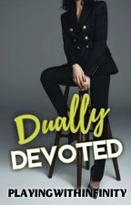 Dually Devoted by playingwithinfinity