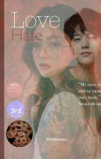 Love Hate{COMPLETED} by Kikibtsstan