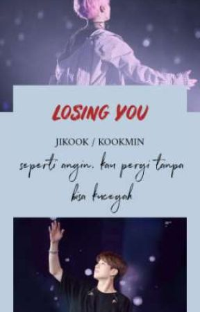 Losing You [END] JIKOOK/KOOKMIN by Soy_gi