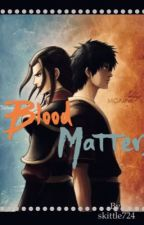 Blood Matters by HeretoWriteandFight