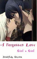 A Forgotten Love (girlxgirl) by snowflakeghetto