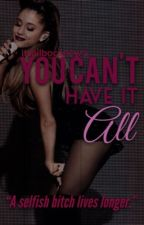 You Can't Have it All || a.g by itsallbocanow