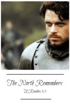 The North Remembers • {Sequel to the Young Wolf} {Completed}  by EReader33