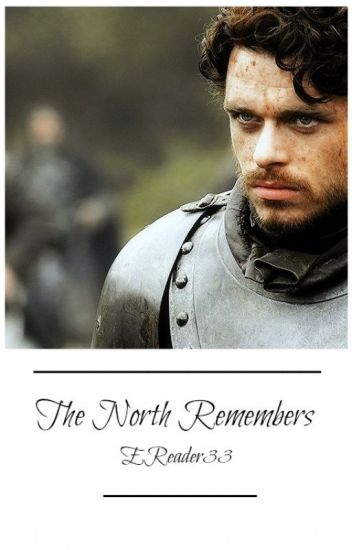 The North Remembers • {Sequel to the Young Wolf} {Completed}