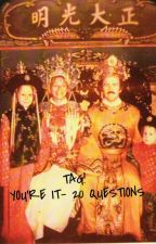 Tag You're It- 20 Questions by Cfunk3