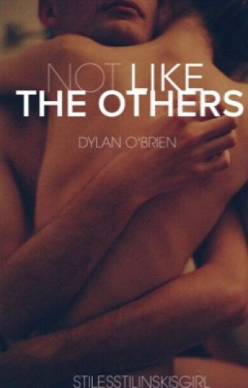 Not Like The Others : Dylan O'Brien