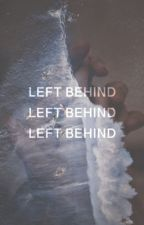 LEFT BEHIND【 𝗃𝗃.𝗆𝖺𝗒𝖻𝖺𝗇𝗄 】ON HOLD! by cheersdylan