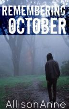 Remembering October: Falling for You Series by AllisonAnne