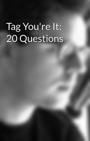 Tag You're It: 20 Questions by Matt_Weber