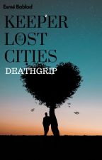 Keeper of the Lost Cities- Deathgrip by es_meplum