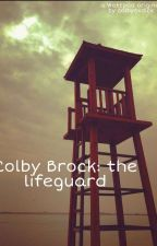 Colby Brock: The lifeguard by EXPLICITBR0CK