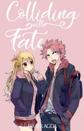 Colliding With Fate | Nalu Fanfiction by esmeragda