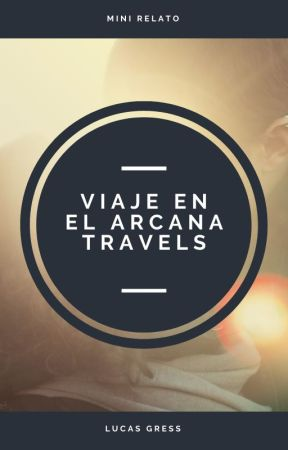 Viaje en el Arcana Travels by LucasGress