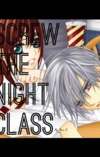 Screw the Night Class (Vampire Knight fanfic)  by Rosewtf