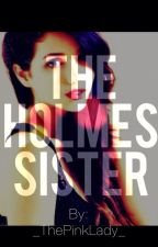 The Holmes Sister by _ThePinkLady_