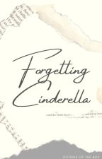 Forgetting Cinderella by PlayingByTheBook