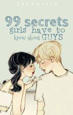 99 Secrets Girls Have To Know About Guys by SmashAshxoxo