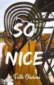 So Nice#ProjectNigeria by FaithOluremi