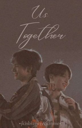 Us Together| Taekook Ff by jkisbiaswreckinme