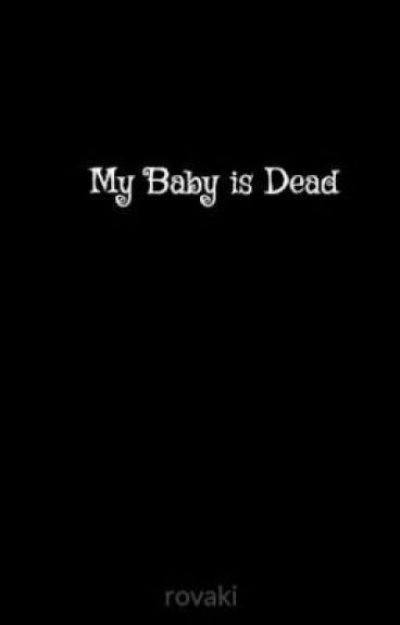 My Baby is Dead by rovaki