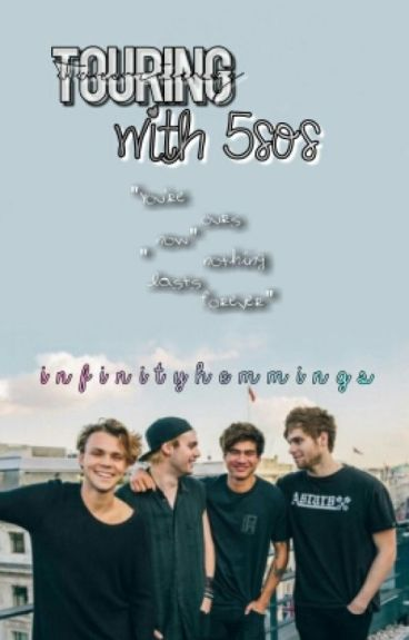 Touring With 5SOS ➵ Adopted By 5SOS ( #Wattys2015 )