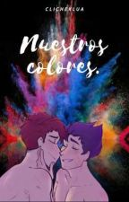 Nuestros colores.  {Rubegetta} by ClichexLua