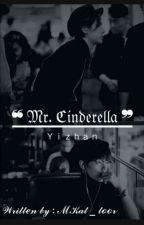 Mr. Cinderella (YiZhan)  by MKAT_toor