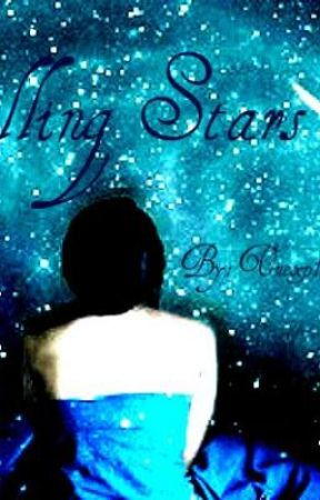 Falling Stars (UNDER REVISION Don't Read) by UnexplainedInjuries
