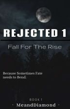 Rejected 1: Fall For The Rise (boyxboy)✔ by MeandDiamond