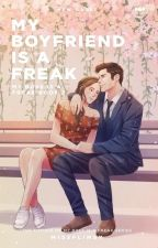 My Boyfriend is a Freak by missflimsy