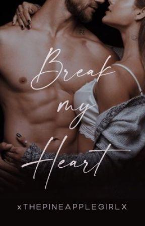 Break My Heart by xThePineappleGirlx
