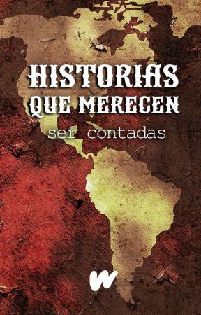 Historias Que Merecen Ser Contadas by FiccionGeneral_ES