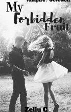 My Forbidden Fruit ✔ by xZelly