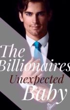 The Billionaires Unexpected Baby #Wattys2015 by tallulahbell