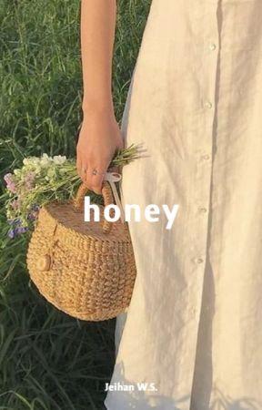 honey   [on hold] by jayscitylights