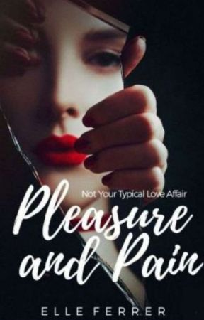 Pleasure and Pain (On Going) by GHIJK_Elle