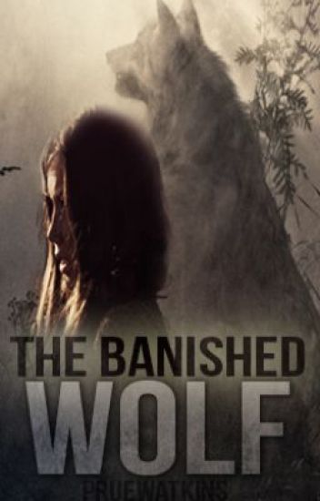 The Banished Wolf {COMPLETED}